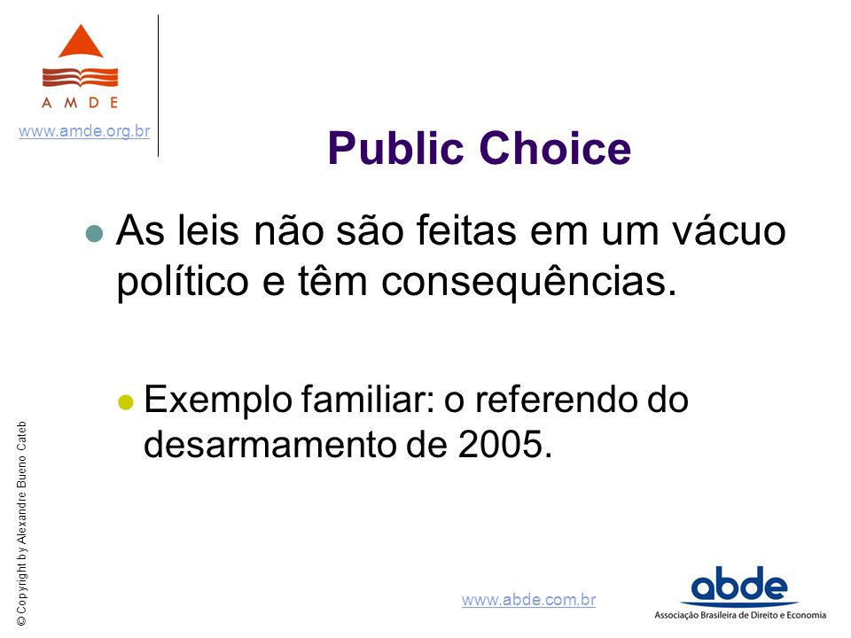 Public Choice As leis não são feitas em um vácuo político e têm consequências.