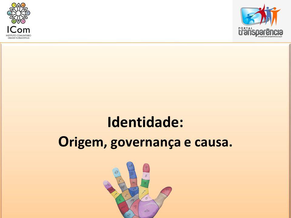 Identidade: Origem, governança e causa.