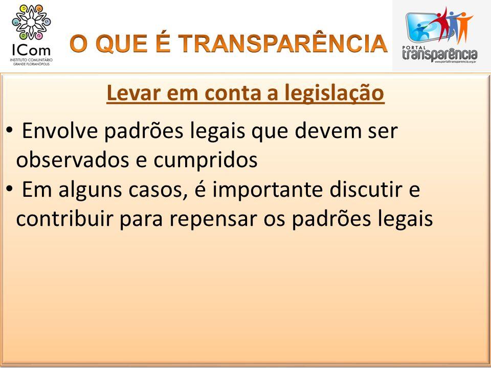 Levar em conta a legislação