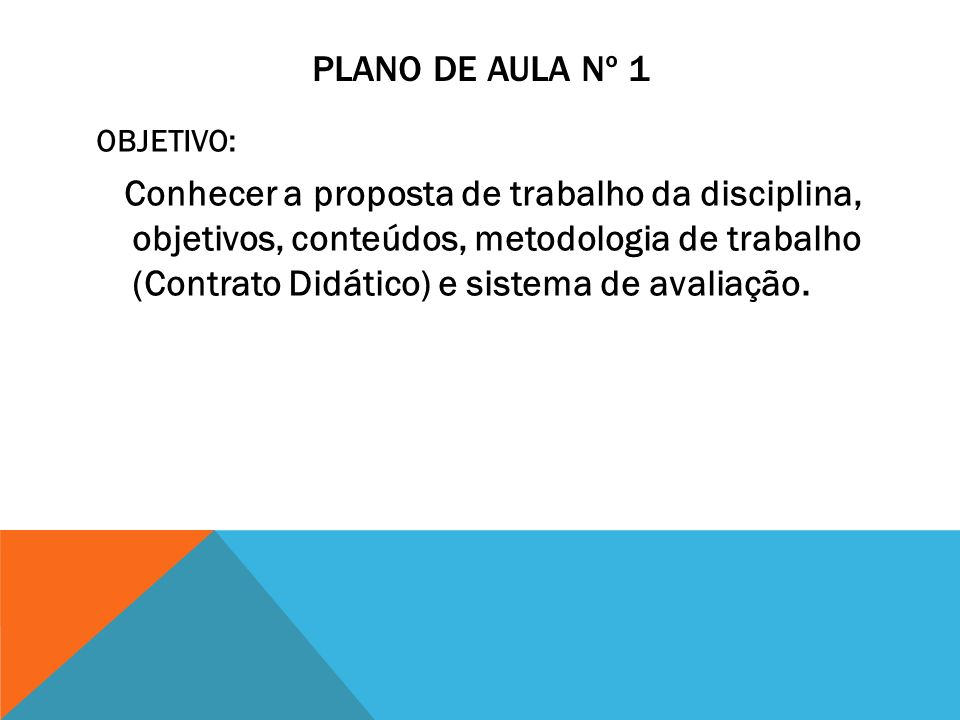 Plano de aula nº 1 OBJETIVO: