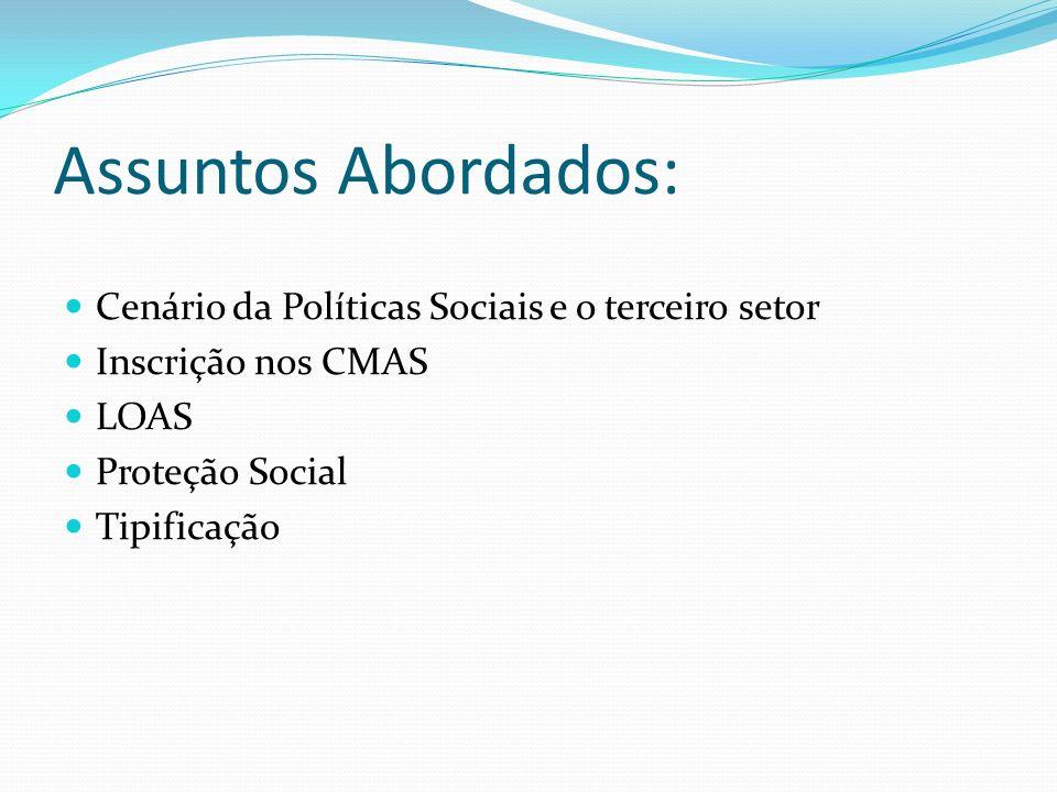 Assuntos Abordados: Cenário da Políticas Sociais e o terceiro setor
