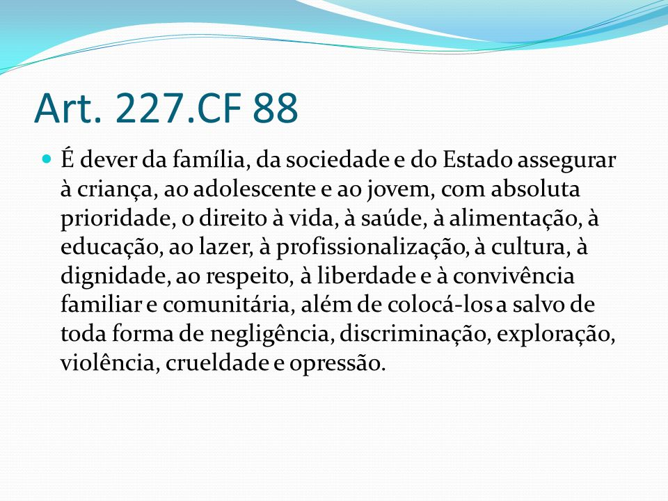 Art. 227.CF 88