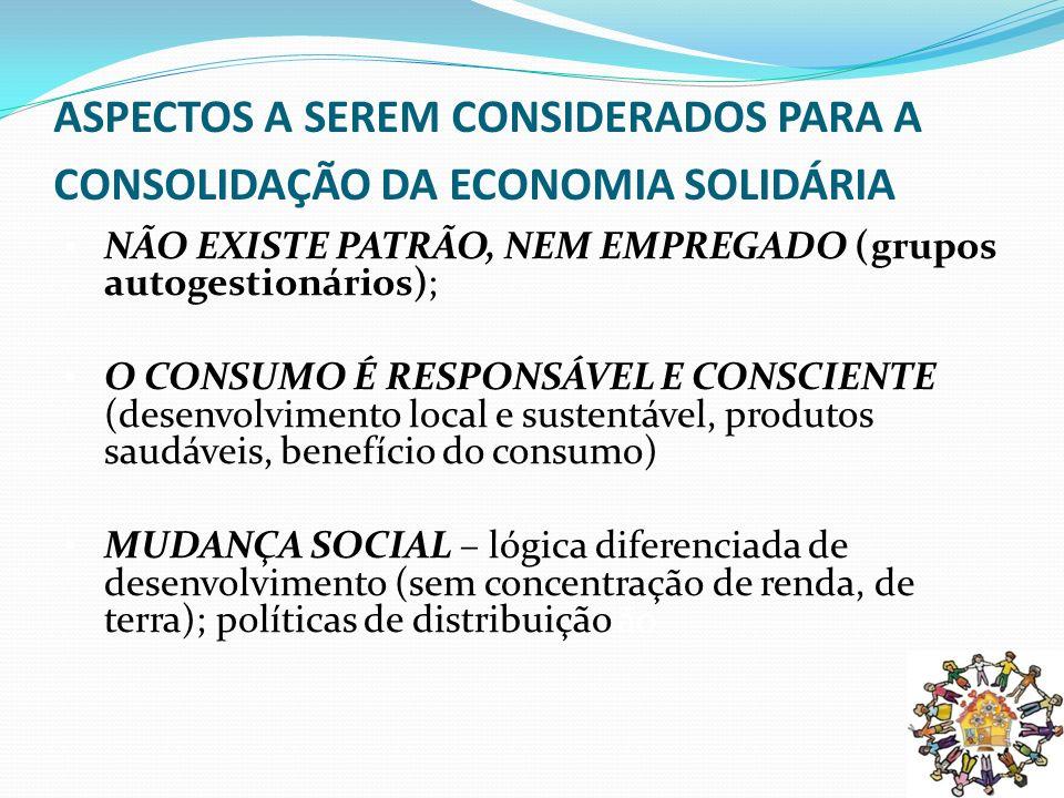 ASPECTOS A SEREM CONSIDERADOS PARA A CONSOLIDAÇÃO DA ECONOMIA SOLIDÁRIA