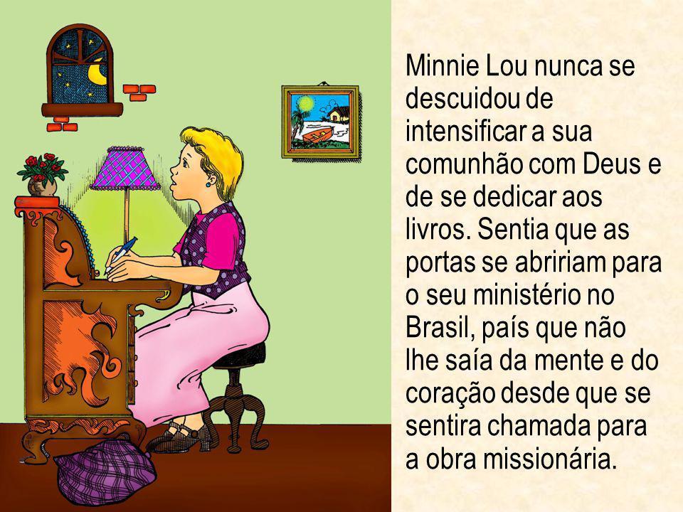 Minnie Lou nunca se descuidou de intensificar a sua comunhão com Deus e de se dedicar aos livros.