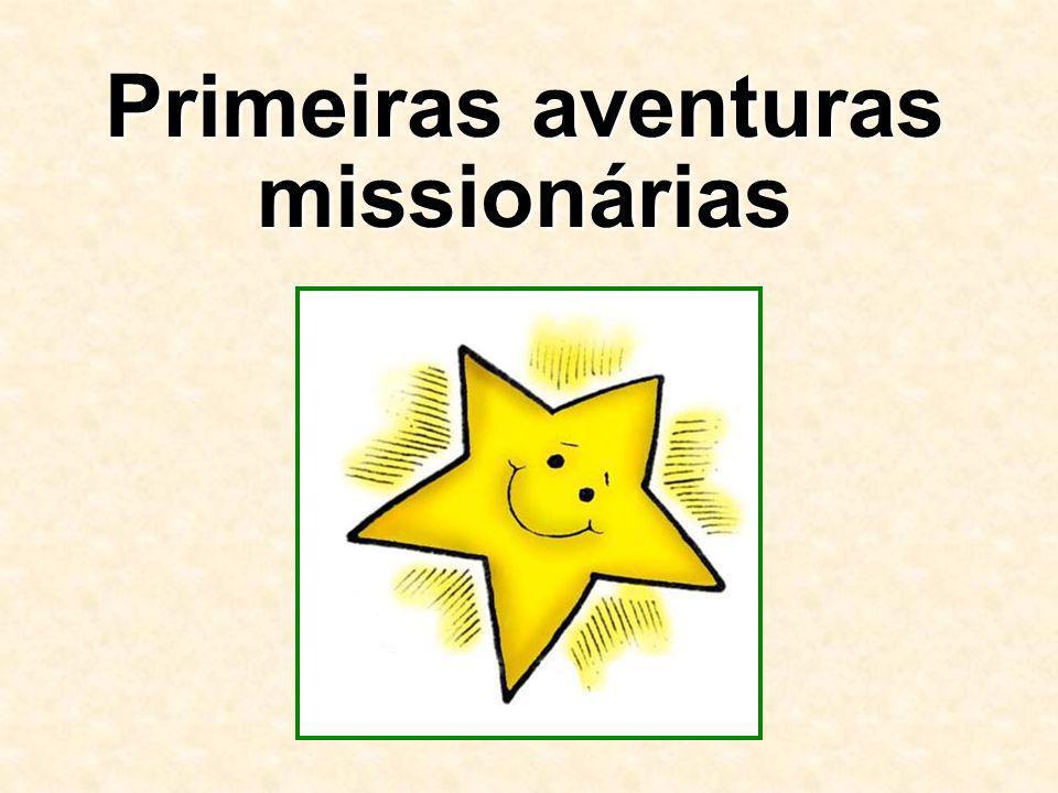 Primeiras aventuras missionárias