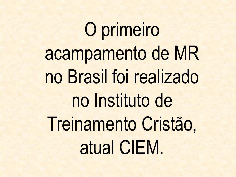 O primeiro acampamento de MR no Brasil foi realizado no Instituto de Treinamento Cristão, atual CIEM.