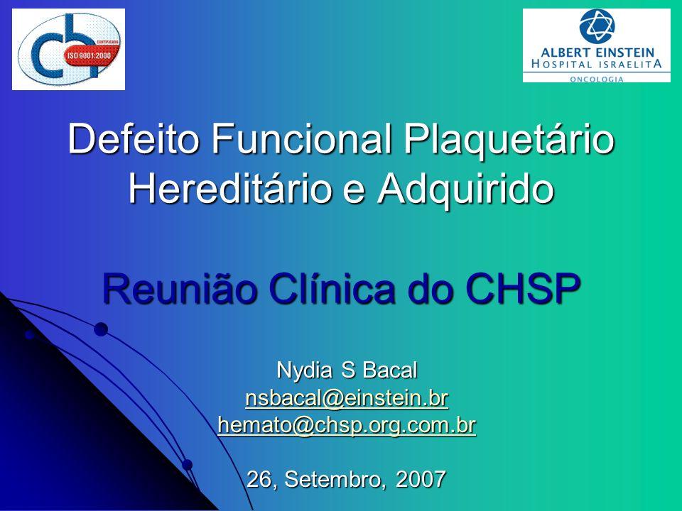 Defeito Funcional Plaquetário Hereditário e Adquirido Reunião Clínica do CHSP