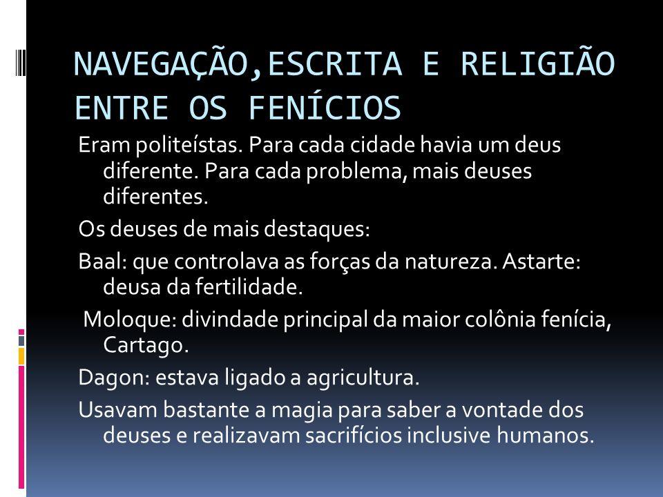 NAVEGAÇÃO,ESCRITA E RELIGIÃO ENTRE OS FENÍCIOS