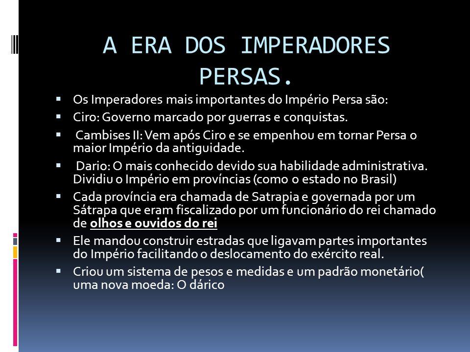 A ERA DOS IMPERADORES PERSAS.