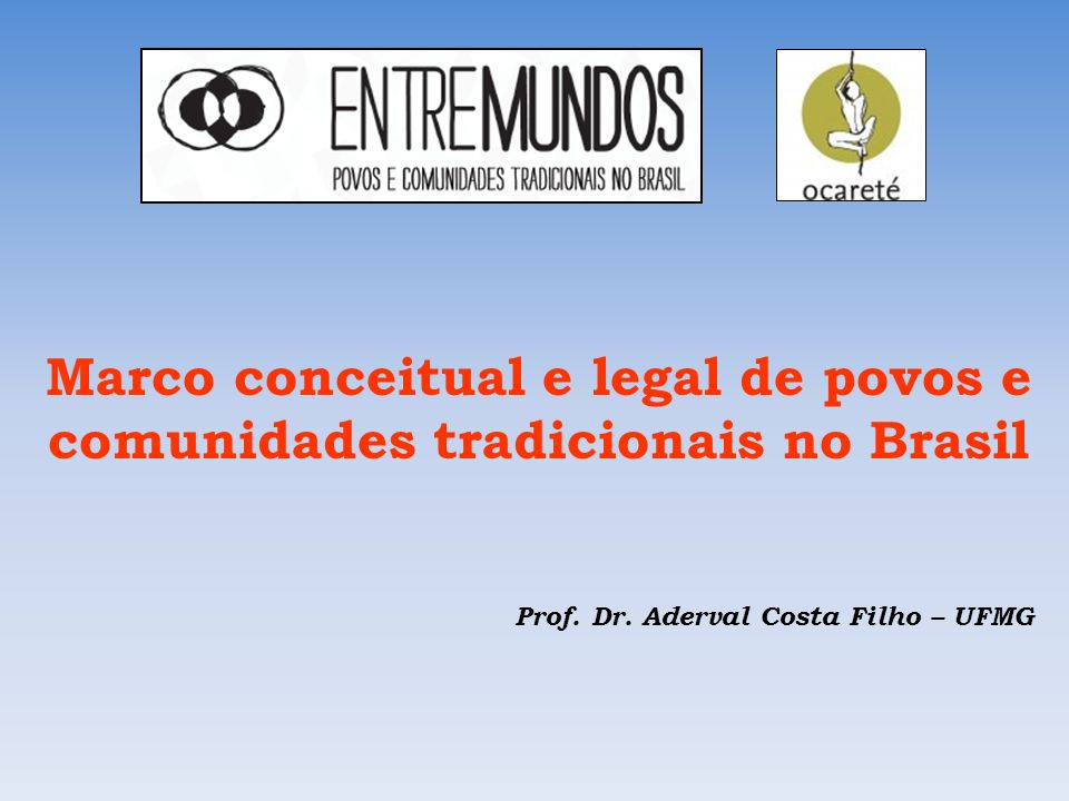 Marco conceitual e legal de povos e comunidades tradicionais no Brasil