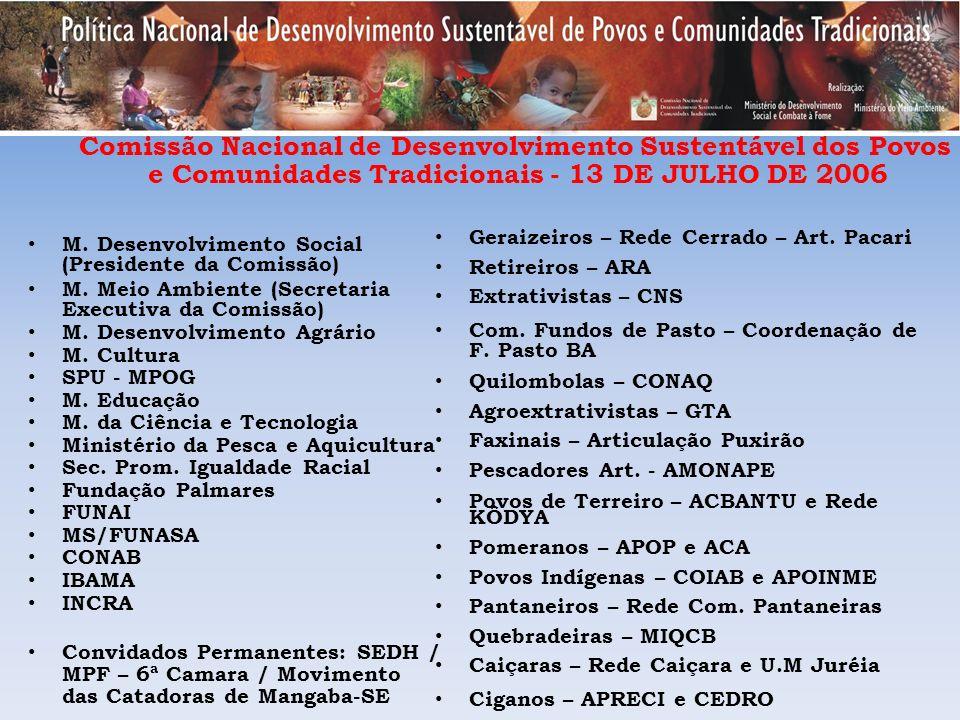 Comissão Nacional de Desenvolvimento Sustentável dos Povos e Comunidades Tradicionais - 13 DE JULHO DE 2006