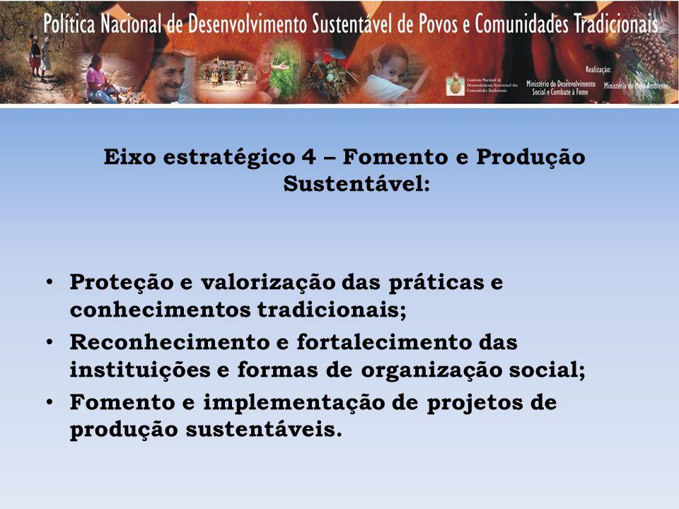 Eixo estratégico 4 – Fomento e Produção Sustentável: