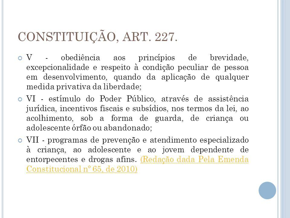 CONSTITUIÇÃO, ART. 227.