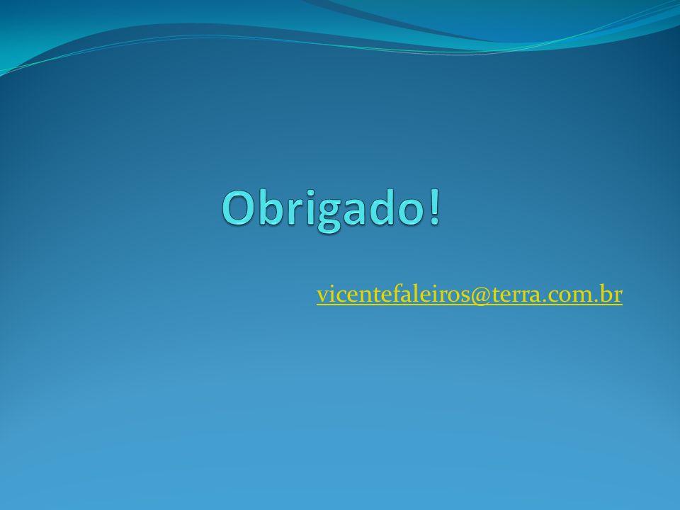 Obrigado! vicentefaleiros@terra.com.br