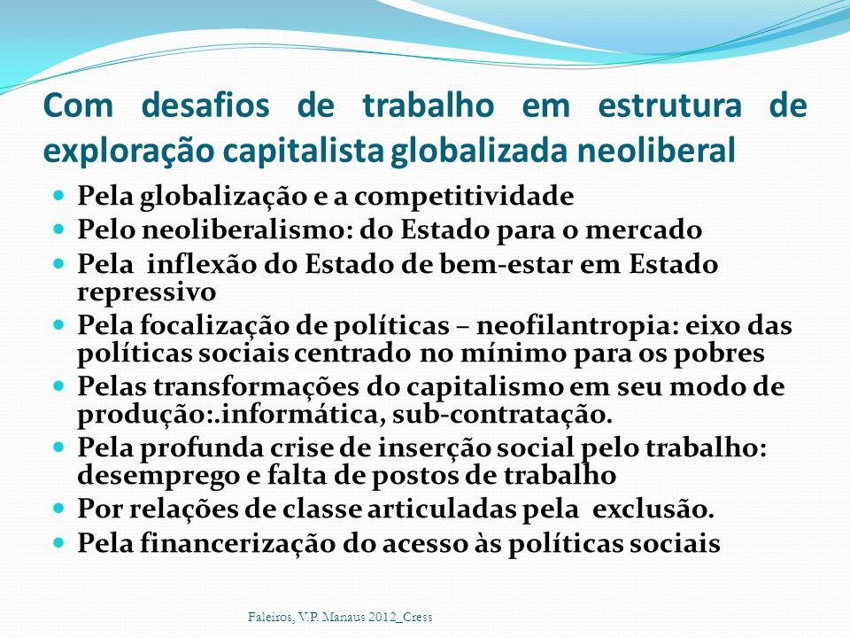 Com desafios de trabalho em estrutura de exploração capitalista globalizada neoliberal