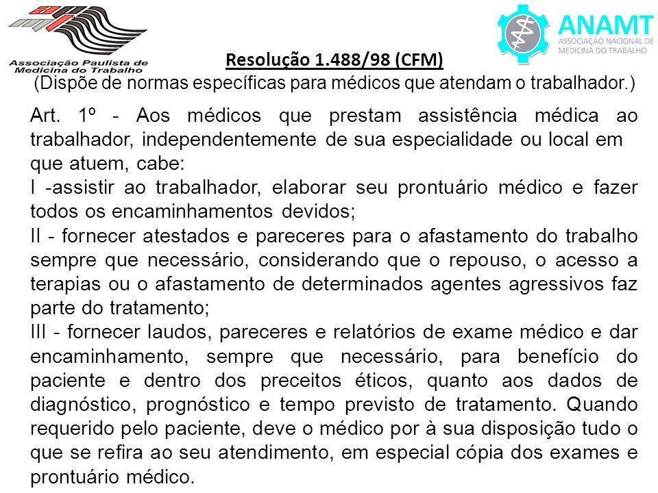 (Dispõe de normas específicas para médicos que atendam o trabalhador.)