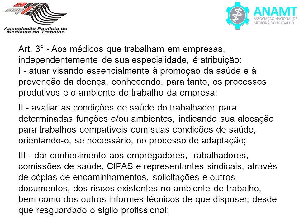 Art. 3° - Aos médicos que trabalham em empresas, independentemente de sua especialidade, é atribuição: