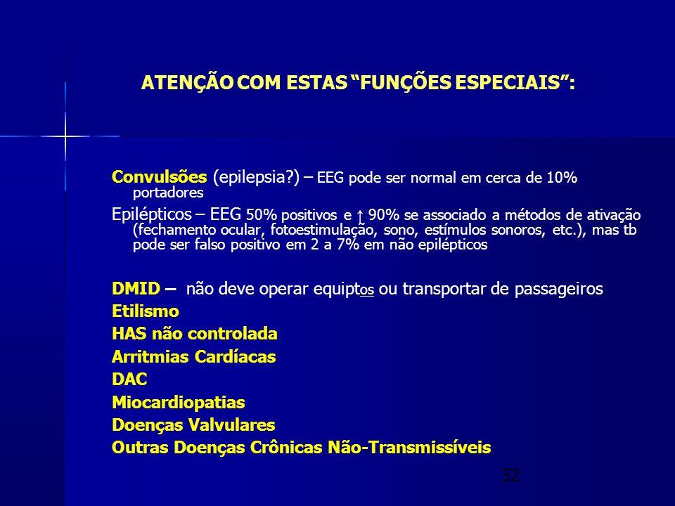 ATENÇÃO COM ESTAS FUNÇÕES ESPECIAIS :
