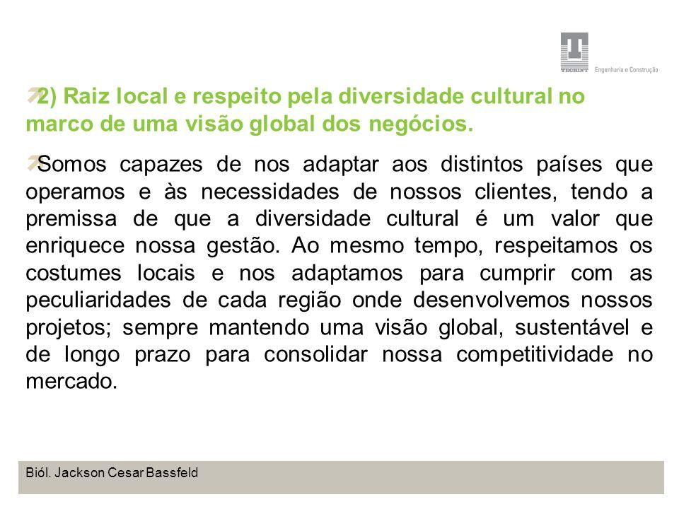 2) Raiz local e respeito pela diversidade cultural no marco de uma visão global dos negócios.