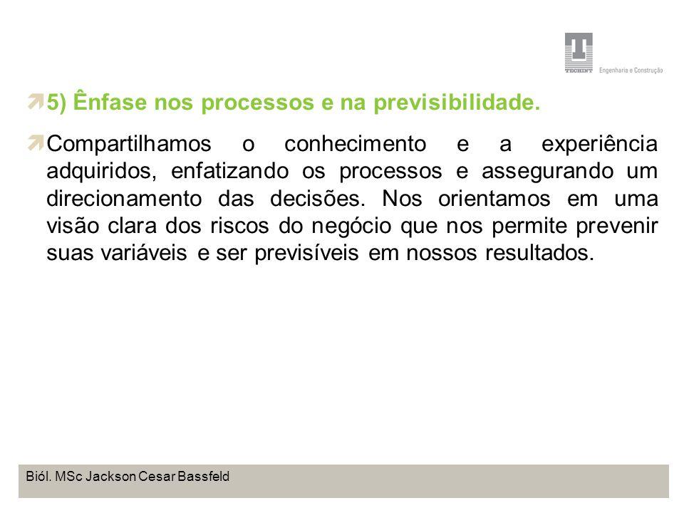 5) Ênfase nos processos e na previsibilidade.