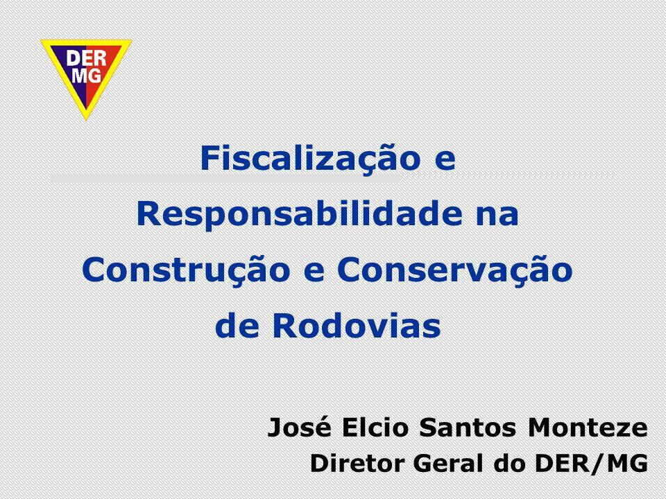 José Elcio Santos Monteze Diretor Geral do DER/MG