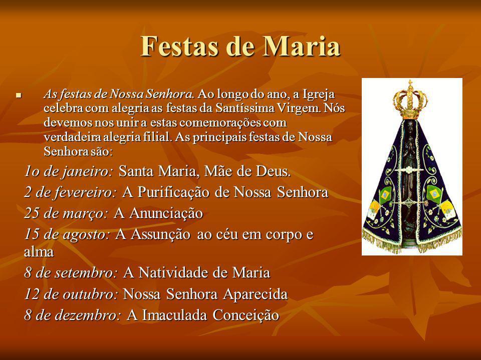 Festas de Maria 1o de janeiro: Santa Maria, Mãe de Deus.