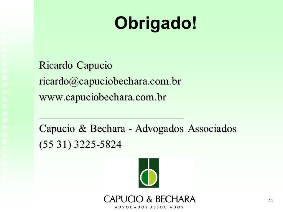 Obrigado! Ricardo Capucio ricardo@capuciobechara.com.br