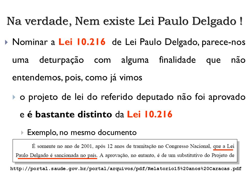 Na verdade, Nem existe Lei Paulo Delgado !