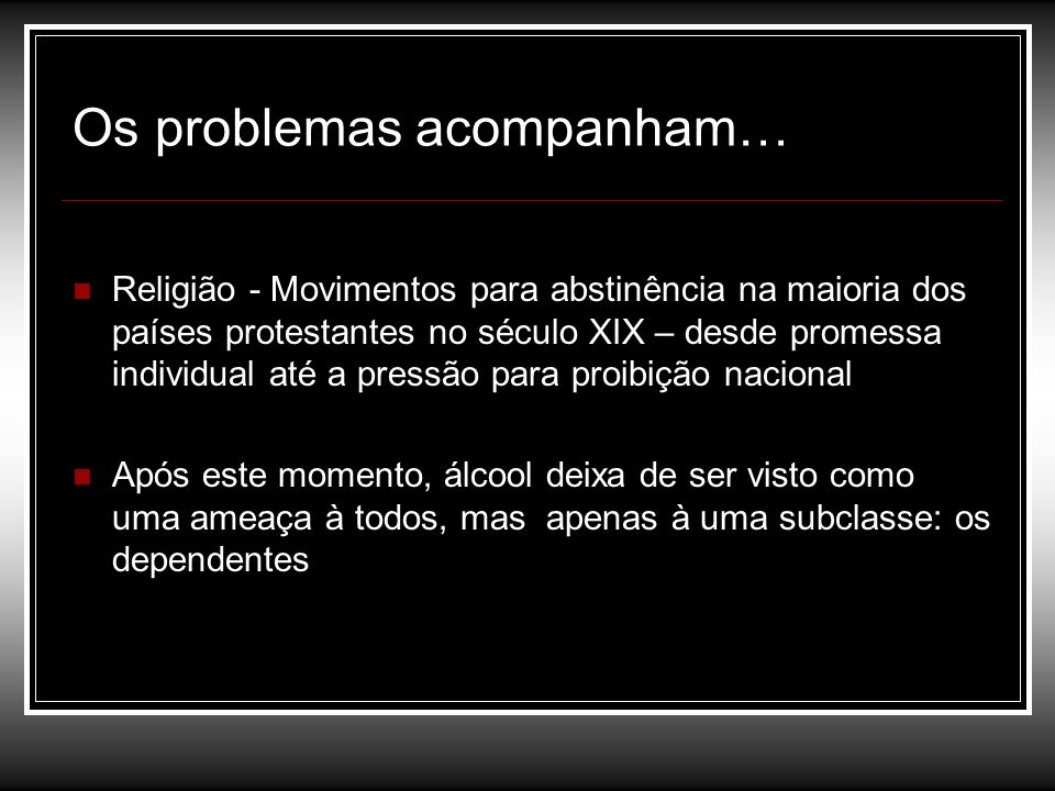 Os problemas acompanham…