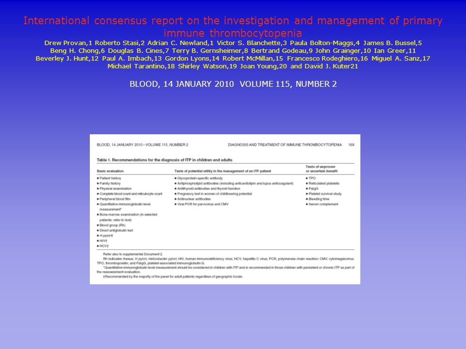 International consensus report on the investigation and management of primary immune thrombocytopenia Drew Provan,1 Roberto Stasi,2 Adrian C.