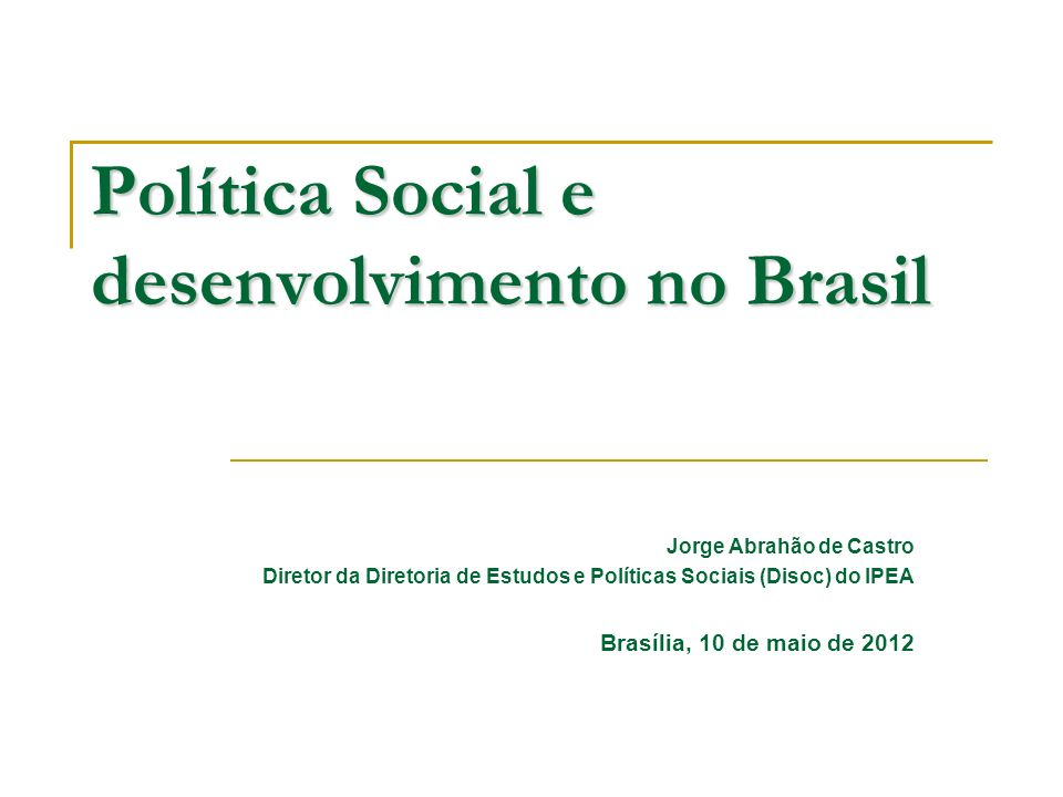 Política Social e desenvolvimento no Brasil