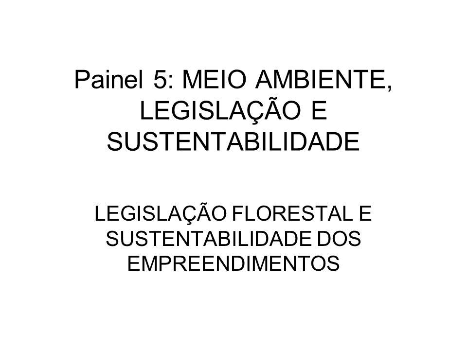 Painel 5: MEIO AMBIENTE, LEGISLAÇÃO E SUSTENTABILIDADE