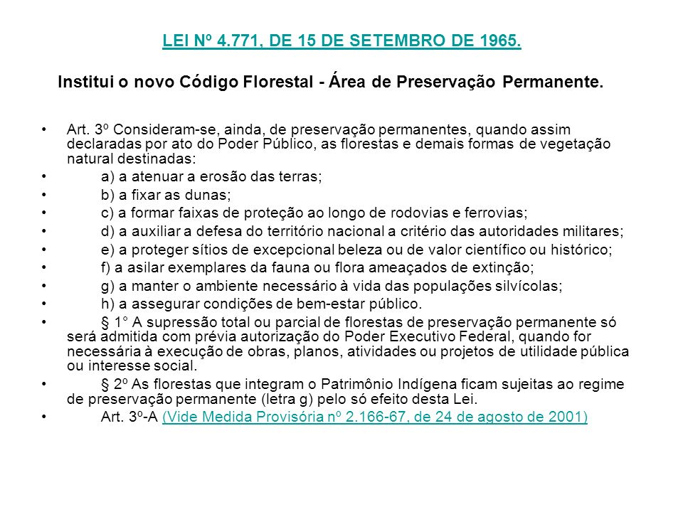 LEI Nº 4.771, DE 15 DE SETEMBRO DE 1965. Institui o novo Código Florestal - Área de Preservação Permanente.