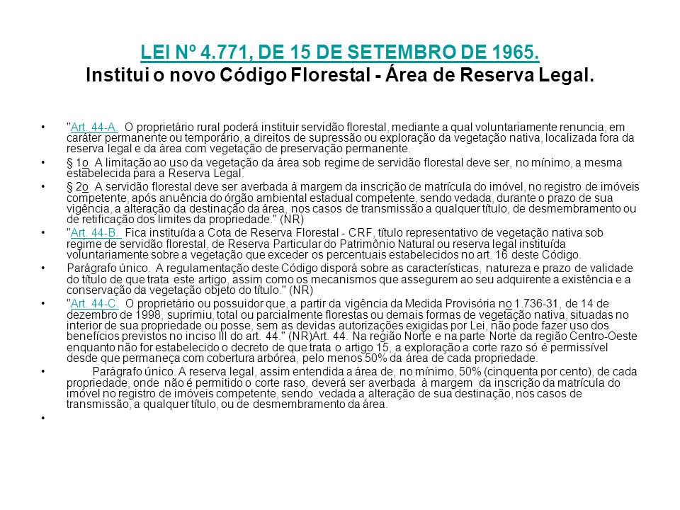 LEI Nº 4.771, DE 15 DE SETEMBRO DE 1965. Institui o novo Código Florestal - Área de Reserva Legal.