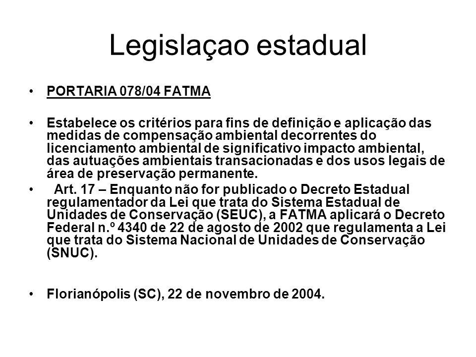 Legislaçao estadual PORTARIA 078/04 FATMA