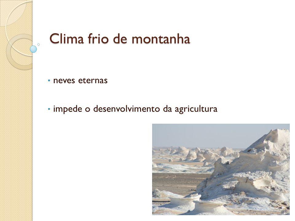 neves eternas impede o desenvolvimento da agricultura
