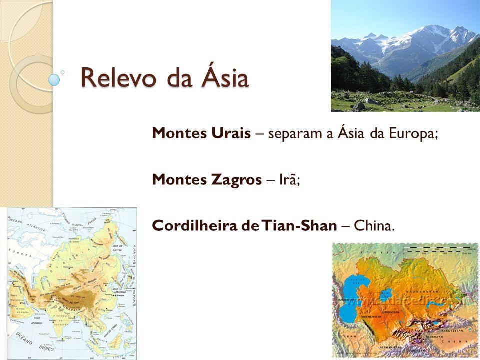 Relevo da Ásia Montes Urais – separam a Ásia da Europa;