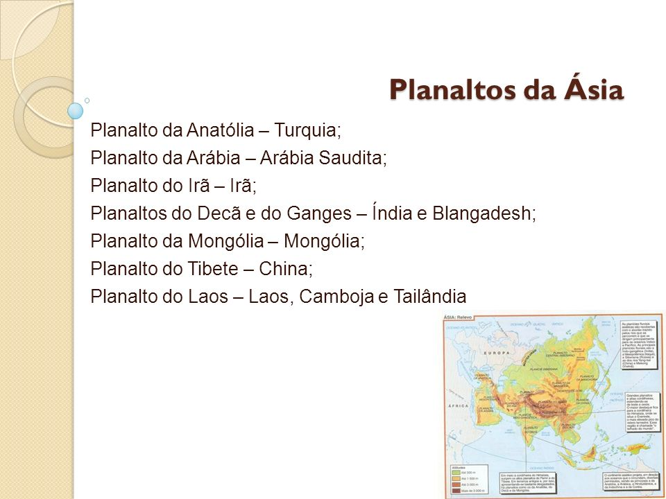 Planaltos da Ásia Planalto da Anatólia – Turquia;