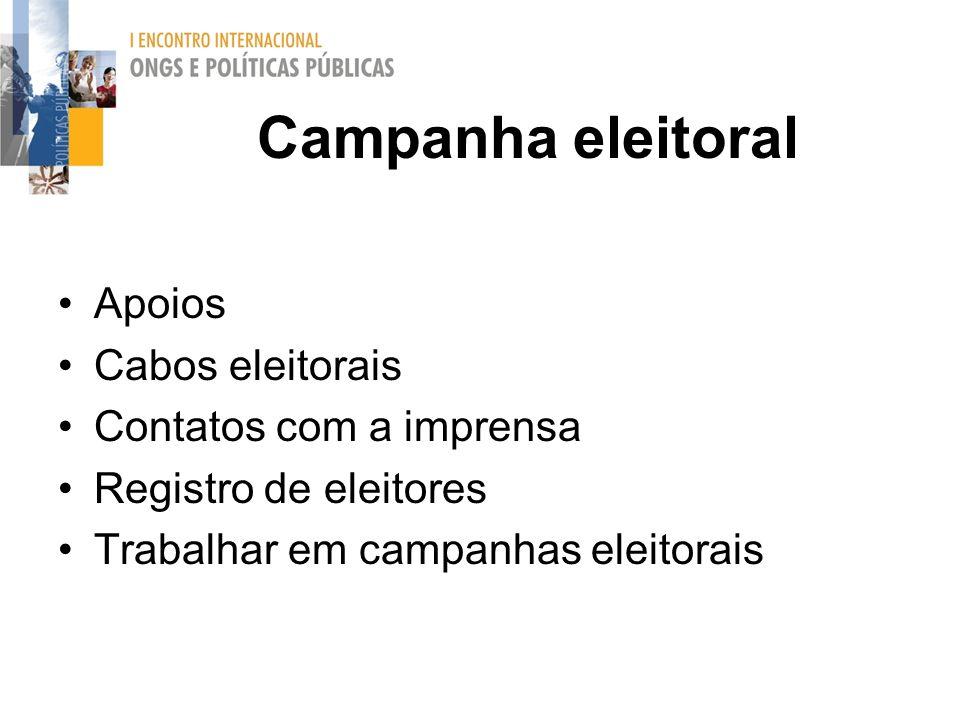 Campanha eleitoral Apoios Cabos eleitorais Contatos com a imprensa