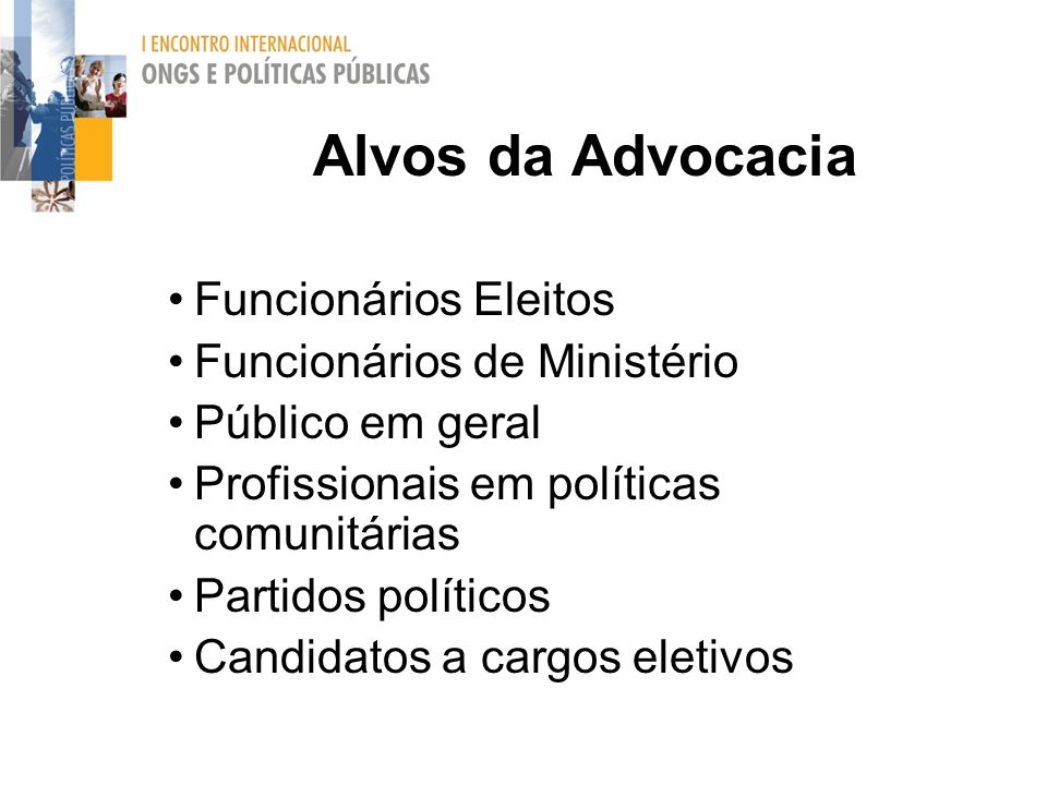Alvos da Advocacia Funcionários Eleitos Funcionários de Ministério