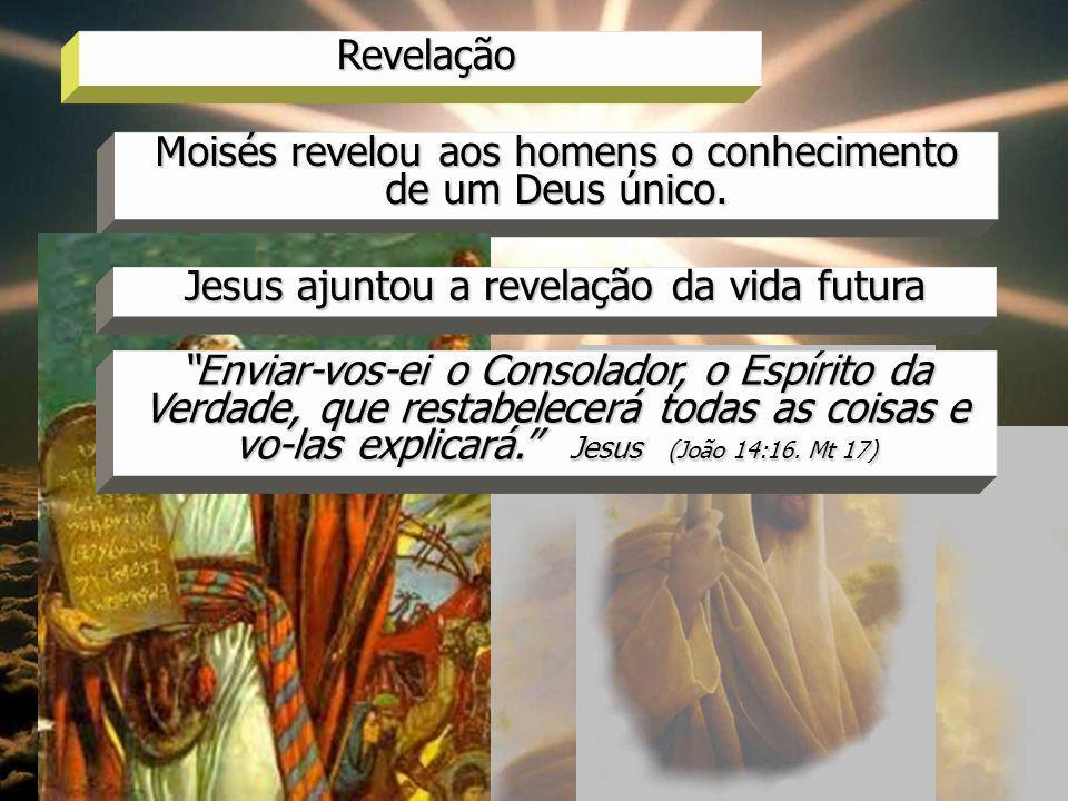 Moisés revelou aos homens o conhecimento de um Deus único.
