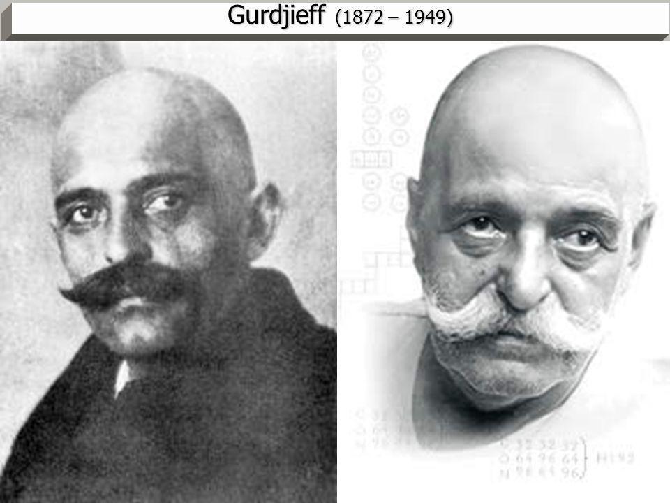 Gurdjieff (1872 – 1949) MM - pg. 7 25