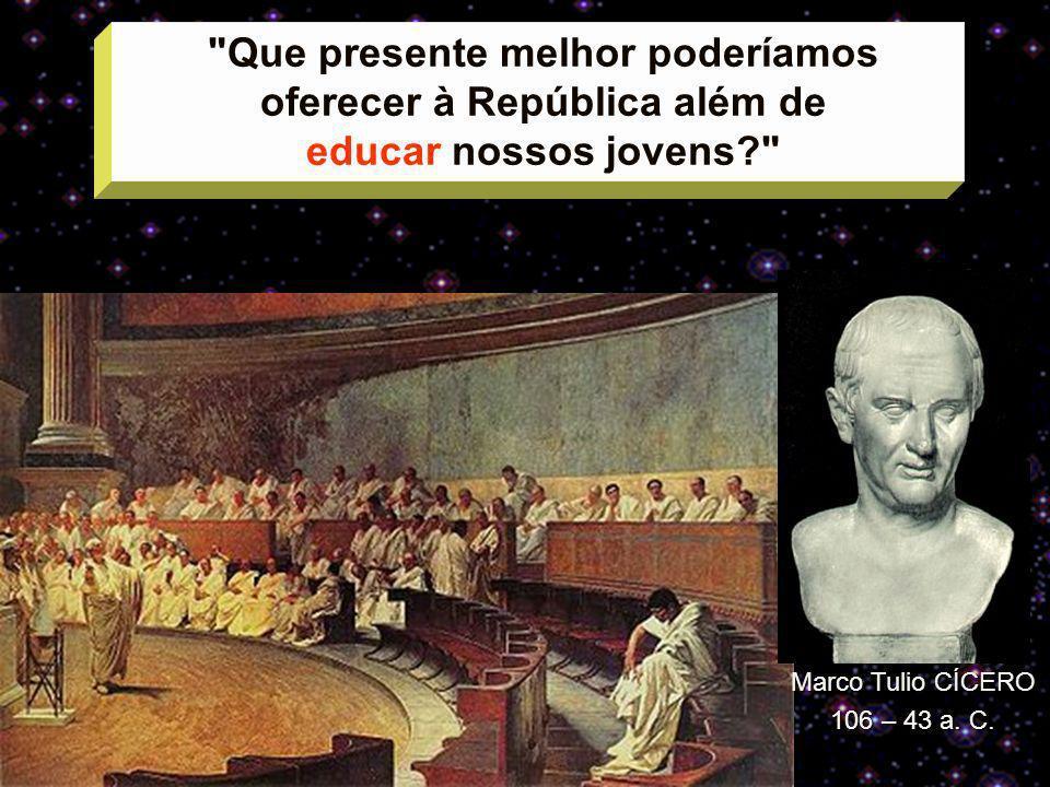 Que presente melhor poderíamos oferecer à República além de educar nossos jovens