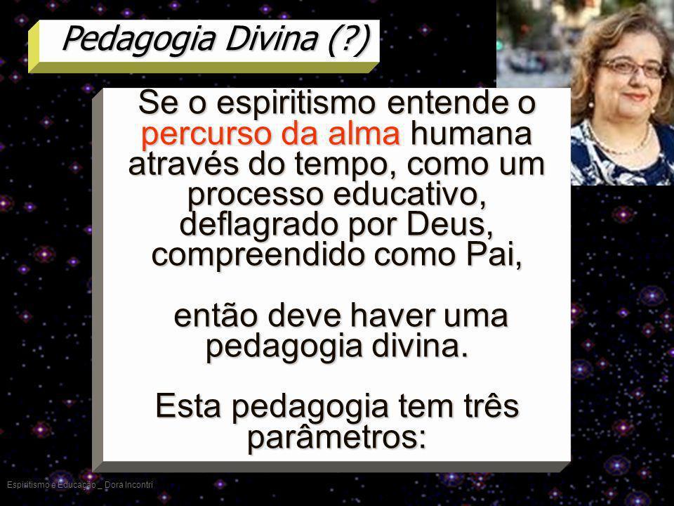 então deve haver uma pedagogia divina.