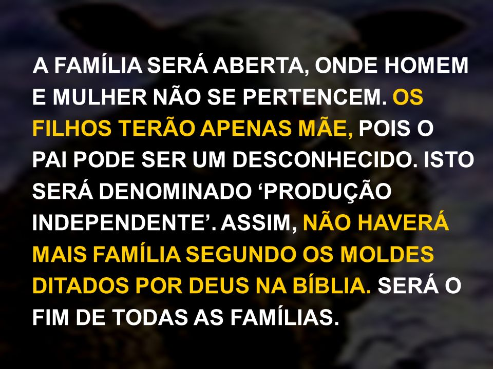 A FAMÍLIA SERÁ ABERTA, ONDE HOMEM E MULHER NÃO SE PERTENCEM