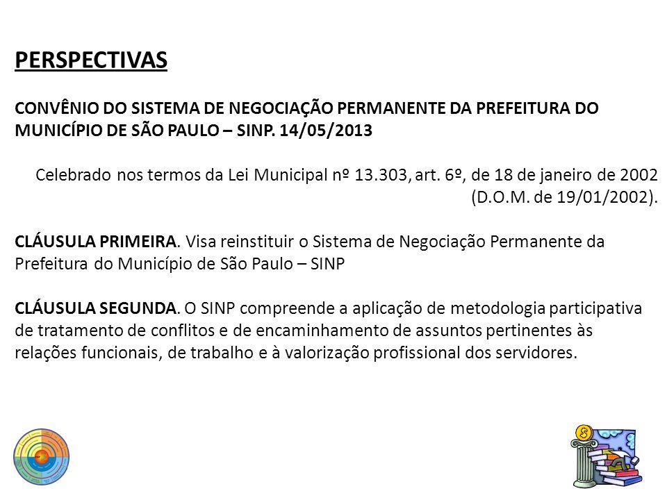 PERSPECTIVAS CONVÊNIO DO SISTEMA DE NEGOCIAÇÃO PERMANENTE DA PREFEITURA DO MUNICÍPIO DE SÃO PAULO – SINP. 14/05/2013.