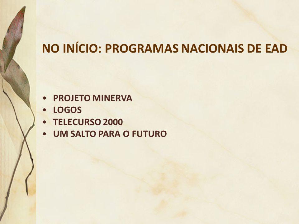 NO INÍCIO: PROGRAMAS NACIONAIS DE EAD