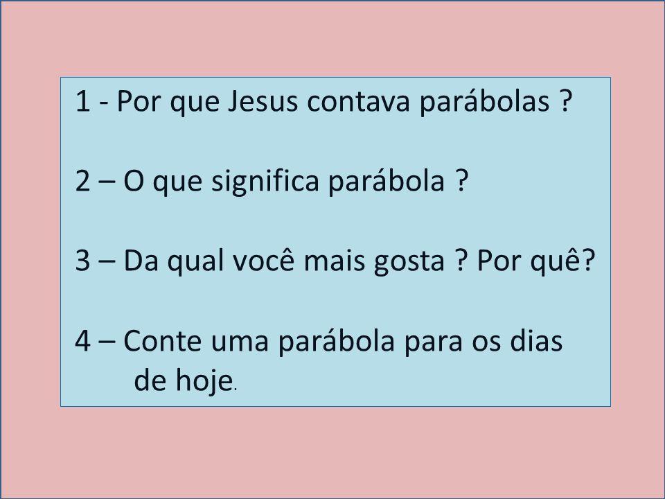 1 - Por que Jesus contava parábolas