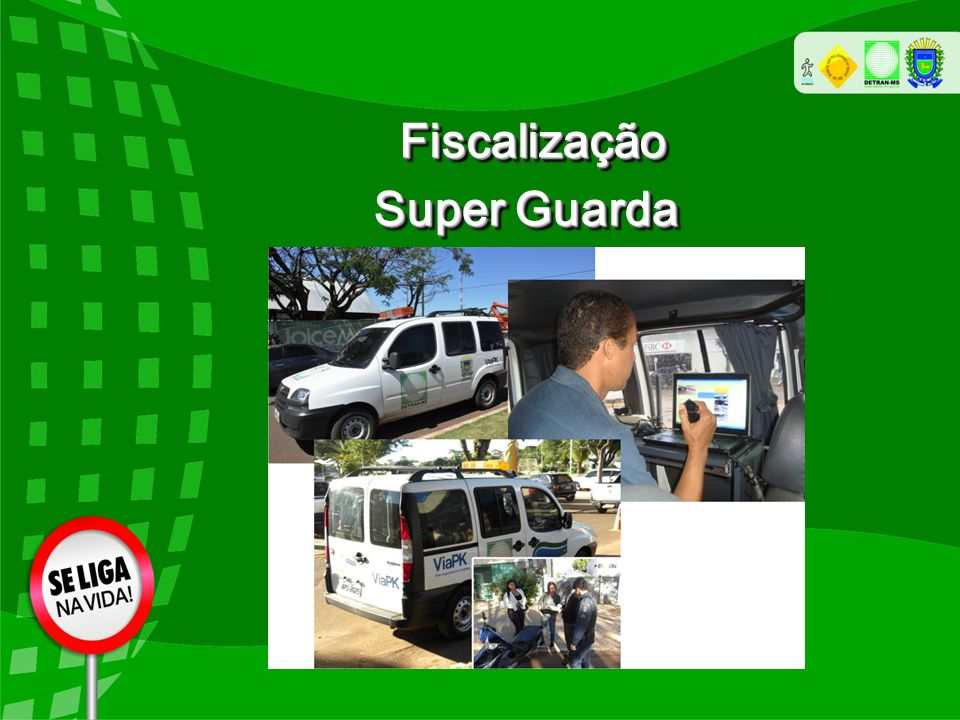 Fiscalização Super Guarda
