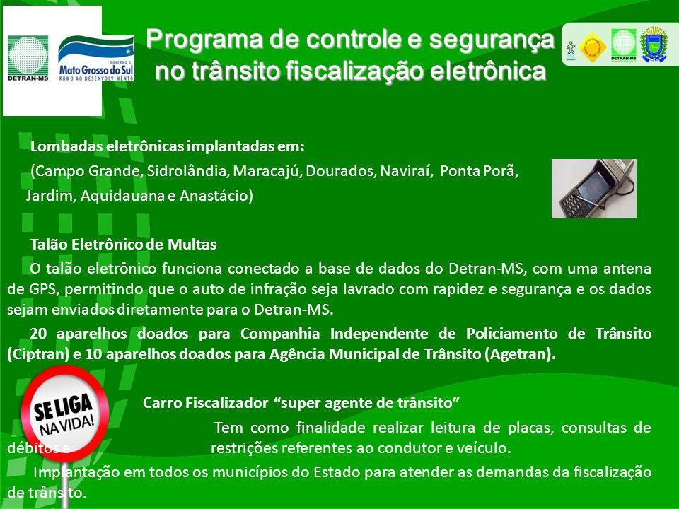 Programa de controle e segurança no trânsito fiscalização eletrônica